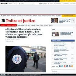 «Espèce de libanais de merde», «connards, sales noirs»... des adolescents portent plainte pour violences policières