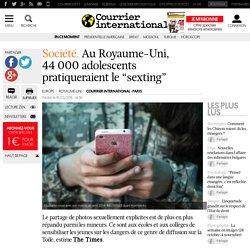 """Et à l'étranger? Au Royaume-Uni, 44000adolescents pratiqueraient le """"sexting"""""""