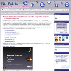 Usages d'Internet chez les adolescents : connaître, comprendre, éduquer : présentation mise à jour