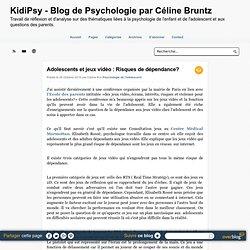 Adolescents et jeux vidéo : Risques de dépendance? - KidiPsy - Blog de Psychologie par Céline Bruntz