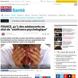 """FRANCE. 43 % des adolescents en état de """"souffrance psychologique"""""""