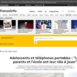 """Adolescents et téléphones portables : """"Les parents et l'école ont leur rôle à jouer"""""""