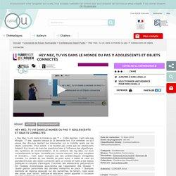 Hey mec, tu vis dans le monde ou pas ?! Adolescents et objets connectés - Université de Rouen Normandie