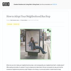 How to Adopt Your Neighborhood Bus Stop | Community on GOOD