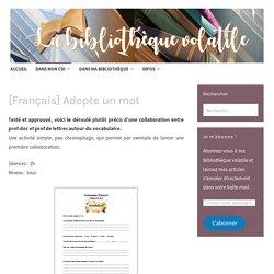 Adopte un mot – Collaboration prof-doc/lettres – La bibliothèque volatile