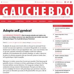 Adopte unE gynéco! - Gauchebdo