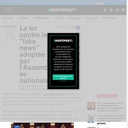 """La loi contre les """"fake news"""" adoptée par l'Assemblée nationale"""