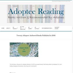 Twenty Adoptee-Authored Books Published in 2018 - Adoptee Reading