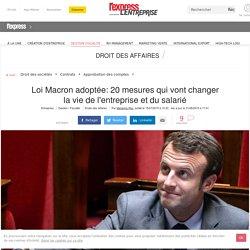 Loi Macron adoptée: 20 mesures qui vont changer la vie de l'entreprise et du salarié