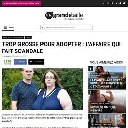 Trop grosse pour adopter : l'affaire qui fait scandale