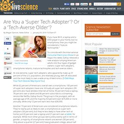 Are You a Super-Tech Adopter? Or a Tech-Averse Older?