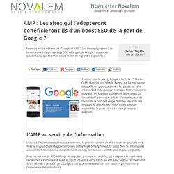 AMP : Les sites qui l'adopteront bénéficieront-ils d'un boost SEO de la part de Google? – Newsletter Novalem