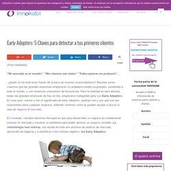 Early Adopters: 5 Claves para detectar a tus primeros clientes - Innokabi