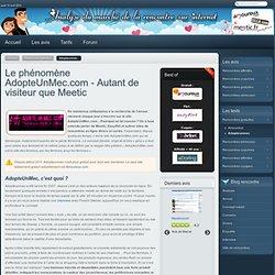 Le phénomène AdopteUnMec.com - Autant de visiteur que Meetic