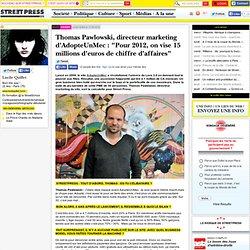 """Thomas Pawlowski, directeur marketing d'AdopteUnMec : """"Pour 2012, on vise 15 millions d'euros de chiffre d'affaires"""""""