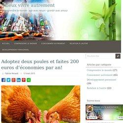 Adoptez deux poules et faites 200 euros d'économies par an!