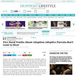 Five Hard Truths About Adoption Adoptive Parents don't want to Hear