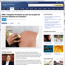 PMA: l'adoption d'enfants au sein de couples de femmes débattue en Cassation