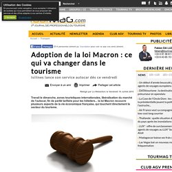Adoption de la loi Macron : ce qui va changer dans le tourisme