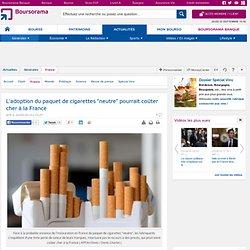 """L'adoption du paquet de cigarettes """"neutre"""" pourrait coûter cher à la France"""