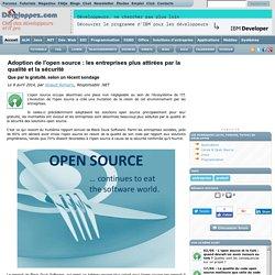 Adoption de l'open source : les entreprises plus attirées par la qualité et la sécurité, que par la gratuité, selon un récent sondage