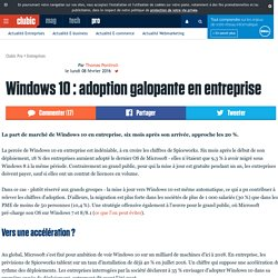 Windows 10 : adoption galopante en entreprise