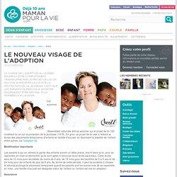 Le nouveau visage de l'adoption - Désir d'enfant - Adoption - Vécu