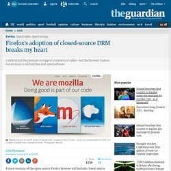 Firefox's adoption of closed-source DRM breaks my heart