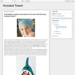 Hooded Towel: Adorability, hygiene and safety all at once with Nurersy hooded towels