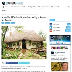 Adorable $250 Cob House Created by a Retired Art Teacher