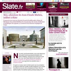 Moi, adorateur de Jean-Claude Michéa, infiltré à Slate