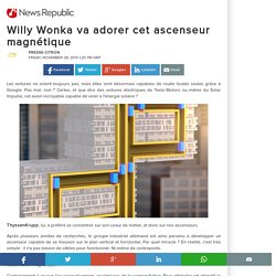Willy Wonka va adorer cet ascenseur magnétique