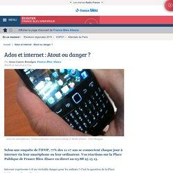 Ados et internet : Atout ou danger ?