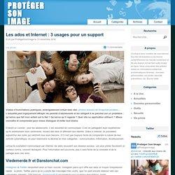 Les ados et Internet : 3 usages pour un support