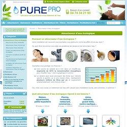 Adoucisseur d'eau écologique - Pure Pro France, purification de l'eau : adoucisseur d'eau osmoseur