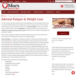 Adrenal Fatigue & Weight Loss - Mor-Nutrition4life
