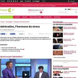 Adrénaline, l'hormone du stress