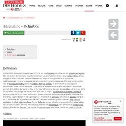 Adrénaline - Définition - Santé-Médecine