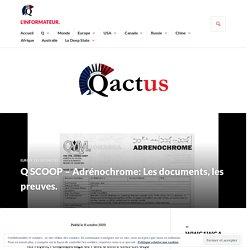 Q SCOOP – Adrénochrome: Les documents, les preuves. – L'Informateur.