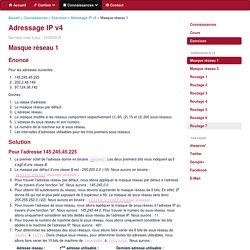 Adressage IP v4 - Masque réseau 1 - Exercice résolu - Sébastien Adam, un développeur hors du commun...
