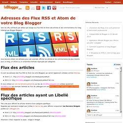 Adresses des Flux RSS et Atom de votre Blog Blogger