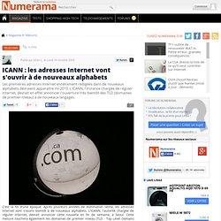 ICANN : les adresses Internet vont s'ouvrir à de nouveaux a