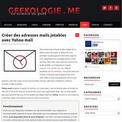 Créer des adresses mails jetables avec Yahoo mail – Geekologie.me