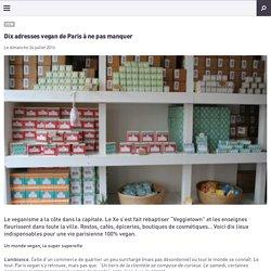 Dix adresses vegan de Paris à ne pas manquer