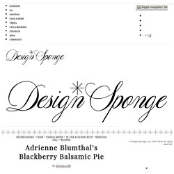 in the kitchen with: adrienne blumthal's blackberry balsamic pie