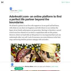 Ads4matri.com- an online platform to find a perfect life partner beyond the boundaries
