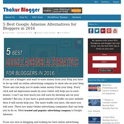 5 Best Google Adsense Alternatives for Bloggers in 2016