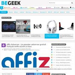 Affiz Adserver : Le premier adserver gratuit français enfin ouvert à tous