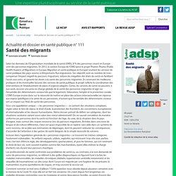 Dossier : Santé desmigrants- ADSP n°111