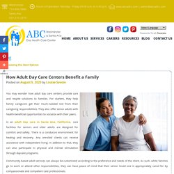 How Adult Day Care Centers Benefit a Family